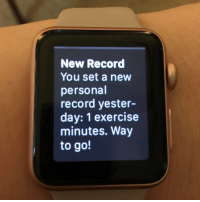 Funny, Exercise, and Guess: New Record  You set a new  personal  record yester-  day: 1 exercise  minutes. Way  to go! I guess every step counts!?