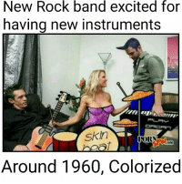Band: New Rock band excited for  having new instruments  Skin  KORN  Around 1960, Colorized
