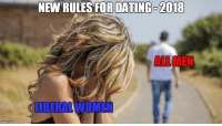 Dating, Women, and Forwardsfromgrandma: NEW RULES FOR DATING-2018  ALL MEN  UBERAL WOMEN  imgtp.com FWD: MEN WANT NOTHING TO DO WITH LIBERAL WOMEN!!!!!!