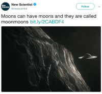 Can, They, and New: New Scientist  @newscientist  New  Scientist  Follow  Moons can have moons and they are called  moonmoons bit.ly/2CABDF4