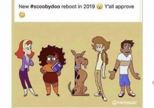 What has shaggy done: New #scoobydoo reboot in 2019  Y'all approve  @memezar What has shaggy done