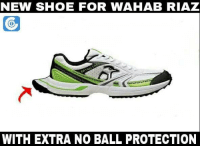 Wahab Riaz has bowled 39 no balls in his last 5 Tests. Almost 8 per match!  (Disclaimer - Memes are for laugh, not to disrespect teams/players): NEW SHOE FOR WAHAB RIAZ  FOR  WITH EXTRA NO BALL PROTECTION Wahab Riaz has bowled 39 no balls in his last 5 Tests. Almost 8 per match!  (Disclaimer - Memes are for laugh, not to disrespect teams/players)