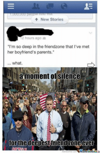 "There's no escaping this one!: New Stories  12 hours ago  ""I'm so deep in the friendzone that l've met  her boyfriend's parents.""  what.  la moment of silence  for the deepest friend zone ever  memecenter.com There's no escaping this one!"