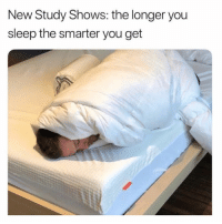 Funny, Memes, and Sleep: New Study Shows: the longer you  sleep the smarter you get SarcasmOnly