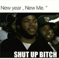 """Bitch, Funny, and New Year's: New year, New Me.""""  SHUT UP BITCH @bruhifunny is a must follow 😂"""