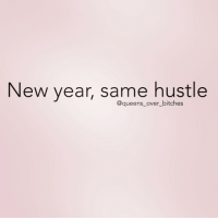 "Fuckboy, Mercury, and Girl Memes: New year, same hustle  @queens over bitches So I've been in this weird funk the past few weeks (im just going to blame mercury being in retrograde or some shit)...buuuuutttt like I told @your_fuckboy this morning ""the bitch is back"" 😘 queens_over_bitches"
