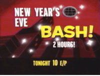 Eve, Bash, and New: NEW YEARS  EVE  BASH!  2 HOURS!  TONIGHT 10 E/P Dm for promos