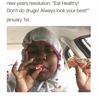 "@thehandyj posts the funniest memes EVER!!!!😂😂😂 ➡️ @thehandyj @thehandyj: new years resolution: ""Eat Healthy!  Don't do drugs! Always look your best!""  january 1st: @thehandyj posts the funniest memes EVER!!!!😂😂😂 ➡️ @thehandyj @thehandyj"