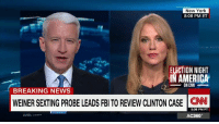 America, Conway, and Donald Trump: New York  8:08 PM ET  ELECTION NIGHT  IN AMERICA  ON CNN  BREAKING NEWS  WEINER SEXTING PROBE LEADS FBITO REVIEW CLINTON CASE CNN  5:08 PM PT  AC360 Donald Trump's campaign manager Kellyanne Conway tells CNN's Anderson Cooper that FBI Director James Comey is in a terrible spot while investigating Hillary Clinton's emails.