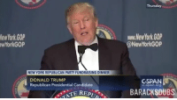 Memes, New York, and Republican Party: New York GOP  York GOP  NEW YORK REPUBLICAN PARTY FUNDRAISING DINNER  DONALD TRUMP  Republican Presidential Candidate  Thursday  NewYork GOP  NewYorkG0P  C-SPAN  C-Span Org  BARACK SDUBS Hands go UP...... THEN THEY STAY THERE.... ~SF