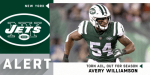 Jets LB Avery Williamson suffered a torn ACL and is out for the season. (via @RapSheet) https://t.co/bv3HxOrem2: NEW YORK  HHH  54  ALERT  TORN ACL, OUT FOR SEASON  AVERY WILLIAMSON Jets LB Avery Williamson suffered a torn ACL and is out for the season. (via @RapSheet) https://t.co/bv3HxOrem2