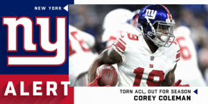 .@Giants WR Corey Coleman suffered a torn ACL and is out for the 2019 season. https://t.co/0kqH009NDZ: NEW YORK  nu  ALERT  TORN ACL, OUT FOR SEASON .@Giants WR Corey Coleman suffered a torn ACL and is out for the 2019 season. https://t.co/0kqH009NDZ