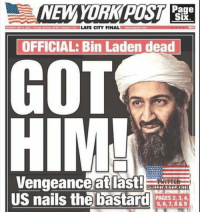 Memes, New York, and New York Post: NEW YORK POST Page  LATE CITY FINAL  OFFICIAL: Bin Laden dead  GOT  HIM!  Vengeance at last!  TWITTER  US nails the bastard  PAGES 2, 3, 4  5, 6, 7, 8 & 9 6 years ago today. What a wonderful day that was. 🇺🇸🇺🇸🇺🇸 https://t.co/8x2qXixoNT