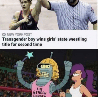 Girls, New York, and New York Post: NEW YORK POST  Transgender boy wins girls' state wrestling  title for second time  THE  GENDER