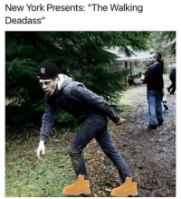 "The timbs weren't in it. Like and tag A WALKING DEAD FANATIC: New York Presents: ""The Walking  Deadass'' The timbs weren't in it. Like and tag A WALKING DEAD FANATIC"