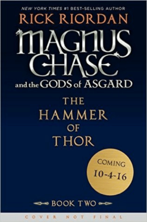 rrriordan:  I know you're all waiting for Apollo, but you want a little hint about Magnus Chase: The Hammer of Thor? Coming in October:Thor's hammer is missing again. The thunder god has a disturbing habit of misplacing his weapon – the mightiest force in the Nine Worlds – but this time the hammer isn't just lost. It has fallen into enemy hands. If Magnus Chase and his friends can't retrieve the hammer quickly, the mortal worlds will be defenseless against an onslaught of giants. Ragnarok will begin. The Nine Worlds will burn. Unfortunately, the only person who can broker a deal for the hammer's return is the gods' worst enemy, Loki – and the price he wants is very high.: NEW YORK TIMES #1 BEST-SELLING AUTHOR  RICK RIORDAN  MAGHUS  CHASE  and the GODS of ASGARD  THE  HAMMER  OF  THOR  COMING  10-4-16  - BOOK TWO  VER N OT  FINAL rrriordan:  I know you're all waiting for Apollo, but you want a little hint about Magnus Chase: The Hammer of Thor? Coming in October:Thor's hammer is missing again. The thunder god has a disturbing habit of misplacing his weapon – the mightiest force in the Nine Worlds – but this time the hammer isn't just lost. It has fallen into enemy hands. If Magnus Chase and his friends can't retrieve the hammer quickly, the mortal worlds will be defenseless against an onslaught of giants. Ragnarok will begin. The Nine Worlds will burn. Unfortunately, the only person who can broker a deal for the hammer's return is the gods' worst enemy, Loki – and the price he wants is very high.