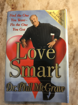 Love, New York, and New York Times: New York Times  Bestselling Author  Find the One  You Want-  Fix the One  You Got  LOve  Smart  Dr.Bhil McGraw  I want you Dr. Phil