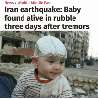 Check out my other page @tanksgoodnews if you need a break from all the negativity out there.: News> World > Middle East  Iran earthquake: Baby  found alive in rubble  three days after tremors Check out my other page @tanksgoodnews if you need a break from all the negativity out there.