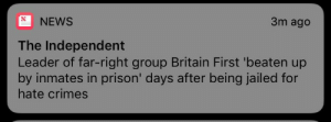 strongbowdarkfruit:really brings a tear to your eye: NEWS  3m ago  The Independent  Leader of far-right group Britain First 'beaten up  by inmates in prison' days after being jailed for  hate crimes strongbowdarkfruit:really brings a tear to your eye