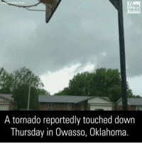 Memes, News, and Oklahoma: NEWS  A tornado reportedly touched down  Thursday in Owasso, Oklahoma. At least one tornado reportedly touched down in Oklahoma on Thursday, damaging homes and knocking down power lines.