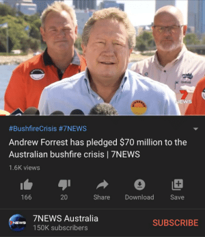 Andrew Donated 10 Million to the bush fire crisis: NEWS  #BushfireCrisis #7NEWS  Andrew Forrest has pledged $70 million to the  Australian bushfire crisis   7NEWS  1.6K views  +1  166  Share  Download  Save  ZNEWS Australia  SUBSCRIBE  NEWS  150K subscribers Andrew Donated 10 Million to the bush fire crisis