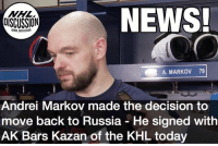 Markov spent the entirety of his NHL career with the Habs, even becoming a Canadian citizen in the process NHLDiscussion: NEWS!  DISCUSSION  SSION  A. MARKOV 79  Andrei Markov made the decision to  move back to Russia - He signed with  AK Bars Kazan of the KHL today Markov spent the entirety of his NHL career with the Habs, even becoming a Canadian citizen in the process NHLDiscussion