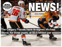Michael Stone has been re-upped with the Flames for three more seasons. Stone Calgary Flames NHLDiscussion: NEWS  DISCUSSION STae  The Calgary Flames have re-signed Michael  Stone, for three years, at $3.5 Million per season Michael Stone has been re-upped with the Flames for three more seasons. Stone Calgary Flames NHLDiscussion