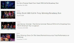 Gif, Head, and News: NEWs  Go-Go's Musical Head Over Heels Will End Its Broadway Run  November 26, 2018   NEWS  Kinky Boots Will End Its Tony-Winning Broadway Run  Sep 28, 2018   NEWS  Last Dance: Summer: The Donna Summer Musical Will End Its Broadway Run  North American Tour to Launch  November 28. 2018   NEWS  Tony-Winning Once On This Island Revival Announces Final Performance on  Broadway  November 27 2018 enthusiasticmusicalfeelings:
