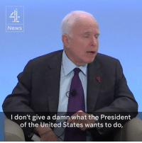 "Memes, What Does, and John McCain: News  I don't give a damn what the President  of the United States wants to do ""What does it say about America if we're going to inflict torture on people?""  Senator John McCain on why Trump's waterboarding policy is dead wrong. —via Channel 4 News"