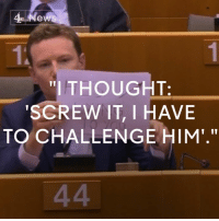 "Memes, Nigel Farage, and 🤖: News  ""I THOUGHT.  SCREW IT, I HAVE  TO CHALLENGE HIM."" ""I felt frustrated. I felt that no one was really challenging it - that they are lying and playing on people's genuine fears.""  Labour MEP Seb Dance talks to Channel 4 News about European Parliament ""protest"" in which he held up a sign behind Nigel Farage that read ""He's lying"". Ukip said the stunt was ""disgusting behaviour""."
