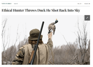 News, Hunting, and Duck: NEWS IN BRIEF 9.21.15  VOL 51  ISSUE 38  Ethical Hunter Throws Duck He Shot Back Into Sky Hunting for the sport