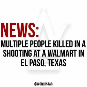 News, Walmart, and Worldstar: NEWS:  MULTIPLE PEOPLE KILLED IN A  SHOOTING AT A WALMART IN  EL PASO, TEXAS  @WORLDSTAR According to reports, there are multiple fatalities and over 20 others injured in a shooting that occurred at a #Walmart in #ElPaso, #Texas earlier today. The suspect is said to be in custody. Our thoughts and prayers go out to the victims and their families. 😩🙏 https://t.co/KxDohLlEil