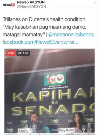 "Kaya pala buhay ka pa: NEWS @News5  ws NewssA  News5 AKSYON  @News5AKSYON  Trillanes on Duterte's health condition:  ""May kasabihan pag masmang damo,  matagal mamatay."" 