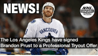Will Prust make the Kings lineup in perhaps his last crack to return to the NHL? Prust Canadiens Kings LosAngeles PTO NHLDiscussion: NEWS!  OISCUSSION  The Los Angeles Kings have signed  Brandon Prust to a Professional Tryout Offer Will Prust make the Kings lineup in perhaps his last crack to return to the NHL? Prust Canadiens Kings LosAngeles PTO NHLDiscussion