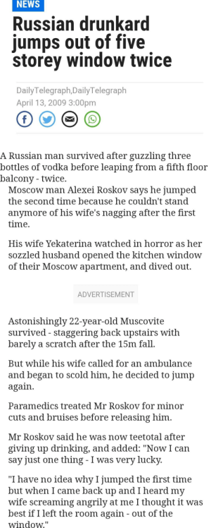 NEWS Russian Drunkard Iumps Out of Five Storey Window Twice