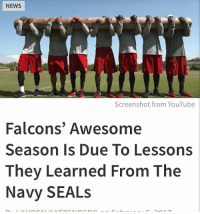 """Oh really meow? if they learned anything they will have learned to write a book about it . They should have taught them how to wintheday SEALs SEALsForEverything brotherhood teamsandshit """"The Atlanta Falcons got a taste of Navy SEAL training. During the off season last April, Atlanta Falcons head coach Dan Quinn wanted to expose his team to a different kind of training — so he brought in the Navy SEALs. Over a week of training, the Falcons practiced exercises that promoted team-building and resilience from the men whose lives literally depend on those two strengths in order to do their jobs. """"We did all sorts of stuff and no football,"""" quarterback Matt Ryan told USA TODAY Sports. """"They carry these big logs as part of their training. When you get tired, their thing is that you reset all together to take the stress off or whatever. So that buzzword has stuck with us."""" The Navy SEALs also imparted another important lesson on the team: brotherhood. """"We are not going to go to a team like the Falcons and try to teach them about football,"""" said Bill Hart, the SEAL group's chief. """"Instead, we take a look under the hood and see if these guys are doing anything that stops them from functioning at their best."""": NEWS  Screenshot from YouTube  Falcons' Awesome  Season Is Due To Lessons  They Learned From The  Navy SEALs Oh really meow? if they learned anything they will have learned to write a book about it . They should have taught them how to wintheday SEALs SEALsForEverything brotherhood teamsandshit """"The Atlanta Falcons got a taste of Navy SEAL training. During the off season last April, Atlanta Falcons head coach Dan Quinn wanted to expose his team to a different kind of training — so he brought in the Navy SEALs. Over a week of training, the Falcons practiced exercises that promoted team-building and resilience from the men whose lives literally depend on those two strengths in order to do their jobs. """"We did all sorts of stuff and no football,"""" quarterback Matt Ryan told """