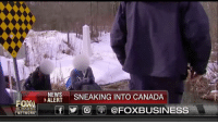 Bye Felicia, Dieting, and Memes: NEWS  SNEAKING INTO CANADA  ALERT  BUSINESS  f Ol @FOXBUSINESS  NETWORK Bye Felicia Snowflakes are running for the hills. Yes please run , run for Canada. They will let you in and give you all the free stuff , you never have to work and you will live a bountiful life of luxury and happiness .. take my word for it liberals , leave this horrific place we call America.. Hillary was right, Trump is the boogeyman, he will grab you by the pussy and soon you will be placed into concentration camps, given bacon to eat all day and that will go against your vegan diet so please don't wait any longer pack your stuff and run, walk or crawl to the border .. the nice Canadians will love to give you their homes and stuff because it's so nice in Canada.. free ice cream for everyone and a pony .. I swear . Cross my heart and hope you kill over and act as if I have died. No seriously , go now, what are you waiting for? America is doomed, Capitalism sucks, Trump is going to make everyone work again and that's no fun. Go and we will send you a Christmas card .. we are going to miss you 😘