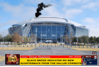 BREAKING NEWS: Disappointing news for Cowboys' fans!: NEWS  Texas Stadium aNFL MEMES  BLACK SMOKE INDICATES NO NEW  QUARTERBACK FROM THE DALLAS COWBOYS BREAKING NEWS: Disappointing news for Cowboys' fans!