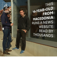 Apparently, Bored, and Memes: News  THIS  FROM  MACEDONIA  RUNS A NEWS  WEBSITE  READ BY  THOUSANDS Who is actually creating fake news?  Bored teenagers in Macedonia, apparently. —via Channel 4 News
