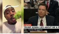 Fbi, Lmao, and Memes: NEWS  TRUMP ADMIN LIED ABOUT ME & F  mey Former FBI Director Lmao @terrencekwilliams speaking the truth 😂😂😂