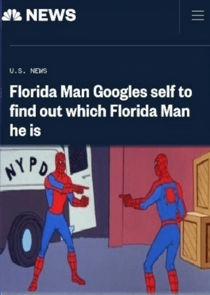 Flo Rida, Florida Man, and News: & NEWS  U.S. NEWS  Florida Man Googles self to  find out which Florida Man  he is  NPD But. I. Am. Flo. Rida. Man?