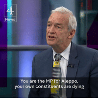 """""""You are the MP for Aleppo, your own constituents are dying from your own air force and you don't do anything about it?""""  That was Jon Snow's challenge to Fares Shehabi, a pro-Assad MP from the city, after 45 civilians were killed in the rebel-held east.: News  You are the MP for Aleppo  your own constituents are dying """"You are the MP for Aleppo, your own constituents are dying from your own air force and you don't do anything about it?""""  That was Jon Snow's challenge to Fares Shehabi, a pro-Assad MP from the city, after 45 civilians were killed in the rebel-held east."""
