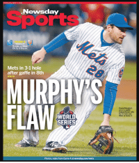 Too Soon Newsday 😂😂😂😂: Newsday  GAME 5  TONIGHT  Royals at Mets  Ch. 5, 8:15 p.m.  Mets in 3-1 hole  after gaffe in 8th  A7879  MURPHYS  15  WORLD  SERIES  Photos, video from Game 4 at newsday.com/mets  helped Royals rally  for 5-3 win over  Mets in Game 4. Too Soon Newsday 😂😂😂😂