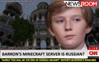 "boy makin lil swasticles outta his digital lego blocks they report: NEWSROOM  facebook.com/EverythinglSASocialConstruct  LIVE  BARRON'S MINECRAFT SERVER IS RUSSIAN?  CNN  9.30 AM AEST  ""SURELY THIS WILL BE THE END OF DONALD DRUMPF"" REPORTS BUZZFEED'S RYAN BRO boy makin lil swasticles outta his digital lego blocks they report"
