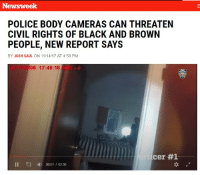 "Bitch, Crime, and Jesus: Newsweek  POLICE BODY CAMERAS CAN THREATEN  CIVIL RIGHTS OF BLACK AND BROWN  PEOPLE, NEW REPORT SAYS  BY JOSH SAUL ON 11/14/17 AT 4:58 PM  06 17:46:18  cer #1  11  → 00:01 / 02:56 <p><a href=""https://aggravatedvincevaughn.tumblr.com/post/168378824375/southparkconservative-cisnowflake"" class=""tumblr_blog"">aggravatedvincevaughn</a>:</p>  <blockquote><p><a href=""http://southparkconservative.tumblr.com/post/168378089394/cisnowflake-siryouarebeingmocked-police"" class=""tumblr_blog"">southparkconservative</a>:</p>  <blockquote><p><a href=""http://cisnowflake.tumblr.com/post/168376176231/siryouarebeingmocked-police-body-cameras-can"" class=""tumblr_blog"">cisnowflake</a>:</p> <blockquote> <p><a href=""http://siryouarebeingmocked.tumblr.com/post/168374172481/police-body-cameras-can-threaten-civil-rights-of"" class=""tumblr_blog"">siryouarebeingmocked</a>:</p> <blockquote> <h2>><a href=""http://www.newsweek.com/police-body-camera-incident-report-memory-civil-rights-minority-711584"">POLICE BODY CAMERAS CAN THREATEN CIVIL RIGHTS OF BLACK AND BROWN PEOPLE, NEW REPORT SAYS< </a>- Newsweek</h2> <figure class=""tmblr-full"" data-orig-height=""507"" data-orig-width=""739""><img src=""https://78.media.tumblr.com/7034c3cecfadce13d4315f123bdd3a21/tumblr_inline_p0lgbnzrRw1sps4wz_540.jpg"" data-orig-height=""507"" data-orig-width=""739""/></figure><figure class=""tmblr-full"" data-orig-height=""410"" data-orig-width=""495""><img src=""https://78.media.tumblr.com/50003295f0591e191ec87413c99e6254/tumblr_inline_p0lgcjnLxn1sps4wz_540.jpg"" data-orig-height=""410"" data-orig-width=""495""/></figure><p>So, after literal <b>years</b> of people demanding bodycams, this organization is suddenly complaining about their use?</p> <figure class=""tmblr-full"" data-orig-height=""625"" data-orig-width=""722""><img src=""https://78.media.tumblr.com/c41319b4dace08c7b1cd85f336bf9850/tumblr_inline_p0lgf3W3jj1sps4wz_540.jpg"" data-orig-height=""625"" data-orig-width=""722""/></figure><p>Also, how is this a ""civil rights"" issue? ""Communities of color"" (IE poor black neighbourhoods) are ""disproportionately surveilled"" because that's where a lot of crime happens. <b>Black people have a higher chance of being murdered than any other racial group</b>. By other black people.</p> </blockquote> <p>Let's be honest, it's because in most cases the body cam footage supports the cops side of events. They want innacurate reporting. They want reasonable doubt for criminals. Body cams and their footage creates accountability for everyone involved in an incident, not just the police.</p> <p>That and they just want something to bitch about because <b>NOTHING </b>is ever good enough. </p> </blockquote> <p id=""geom_inter_82_1512875396187_20"">Some people think about skin pigmentation too much.<br/></p></blockquote>  <h1>Jesus Jesus JESUS</h1></blockquote>  <p>I think I just got whiplash. Weren't ya'll just saying that body cameras were necessary to PREVENT police brutality?</p>"