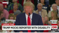 Dank, Fire, and Funny: newsy CNN  UNDER FIRE  TRUMP MocKS REPORTER WITH DISABILITY CNN  8:49 PM ET  FUNNY DIE  AC360° During the first presidential debate, Trump claimed his temperament was his best asset. We consider the evidence.