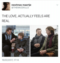 Love, Memes, and Love Actually: newtmas maartje  @THEMAZEKILLS  THE LOVE, ACTUALLY FEELS ARE  REAL  16/02/2017, 17:14 ❤