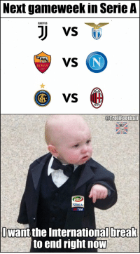 Memes, Break, and International: Next gameweek in Serie A  JUUENTUS  VS  ROMA  1927  VS  1899  @TrollFOotball  OCCER?  SERIEA  TIM  乙  want the International break  to end right now Just can't wait for the international break to get over 😍😍 https://t.co/DUmecT8qen