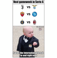 Memes, Break, and Okay: Next gameweek in Serie A  VS  ROMA  VS  SEREA  TIM  Dwant the International break  to end right now Okay, let's go. 👊🏽🔥