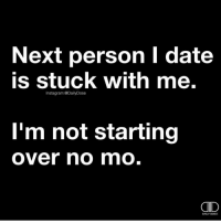 Memes, 🤖, and Personal: Next person I date  IS stuck with me.  Instagram:@DailyDose  I'm not starting  Over no mmo.  CID  DAILY DOSE Tag someone👇 doubletap 👆👆 🥂 @timkarsliyev dailydose